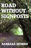 Road Without Signposts by Barbara Morris