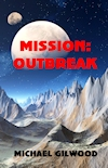 Mission: Outbreak by Michael Gilwood
