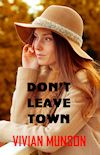 Don't Leave Town by Vivian Munson