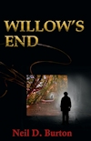 Willow's End by Neil D. Burton